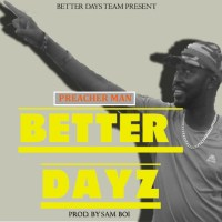 Peacher man_Better_Dayz_(Audio)_prod by_Samboi
