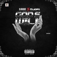 Music: DJ Bode Ft Ola Dips - God's Will