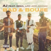 Download AJ ft. Geko, Ard Adz & Koomz - Bad & Boujie