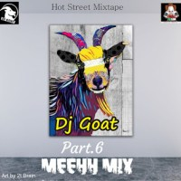 HOT MIX!!!: Dj Goat - Meehh Mix Part.6