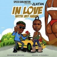 Speed Darlington ft. Zlatan – In Love With My Hand