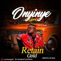 Retain Gold - Onyinye(Gift) (Prod. by Izuelo)