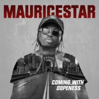 """MauriceStar's """"Coming With Dopeness EP"""" will definitely dominate your playlists."""