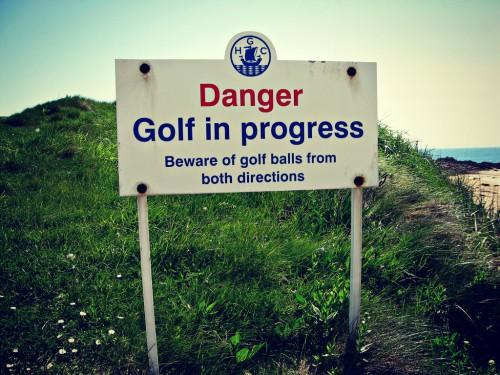 Danger: golf in progress.