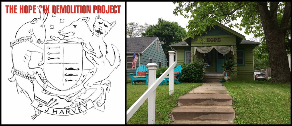 """The Hope Six Demolition Project album cover next to a photo of a house with the word """"Hope"""" on the front"""