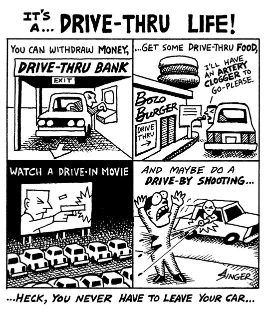(no Exit) It's A Drive Thru Life!