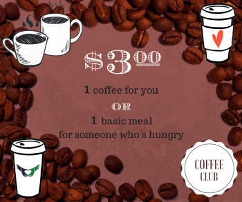$3 coffee for you or meal for someone in need