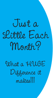 Just a little each month? What a HUGE difference it makes!