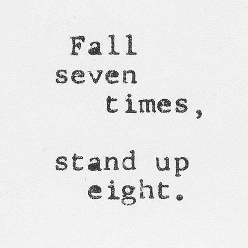 Image of: Confidence Fall Seven Times Stand Up Eight Streets Beats And Eats 19 Self Love Quotes Worth Reading Streets Beats And Eats