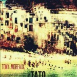 "[Single] Tony Moreaux – ""TATO"""