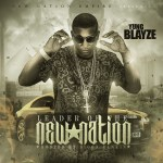 [Mixtape] @Yung_Blayze – Leader Of The New Nation