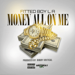 "(SINGLE) Fitted Boy LA ""Money All On Me"""