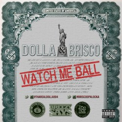 "[Single] Dolla ft Brisco ""Watch Me Ball​"""