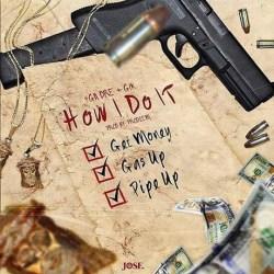 """[SINGLE] 4GN Dre Ft G1K """"How I Do It"""""""