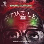 """[Single] @iAmSmokeSupreme """"Spike Lee"""""""