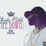 "[SINGLE] Charles Fields ""Pipe Down"""
