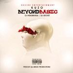 [Mixtape] @Kuzo100 – Beyond Basic