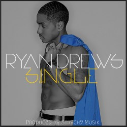 [SINGLE] Ryan Drews - S.I.N.G.L.E