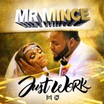 "[Single] MR. MINCE ft. YOUNG CASH ""JUST WORK"""