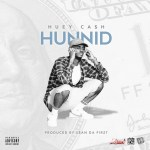[Single] @KingHueyCaSh #Hunnid (Prod by @Sean_Da_Firzt)