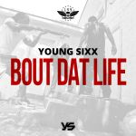 [Single] Young Sixx – Bout Dat Life​