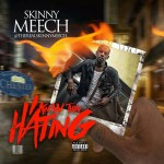 "Skinny Meech – ""I Know They Hating"" Mixtape 