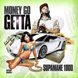 [Single] SUPAMANE 1000 - Money Go Getta