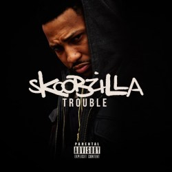[Mixtape] Trouble 'Skoobzilla'