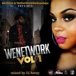 "[Mixtape] ""We Network Vol 1"" @Ms_Echia @iamDjReezy"