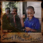 [Mixtape] @SMURFTHEGOD 'The Last Laff'