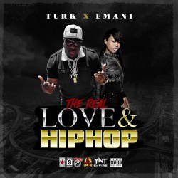 "[Mixtape] Hot Boy Turk & Emani ""The Real Love And Hip Hop"""