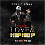 "[Mixtape] Hot Boy Turk & Emani ""The Real Love And Hip Hop"""