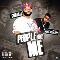 [Single] Coolaid ft. Blac Youngsta - People Like Me