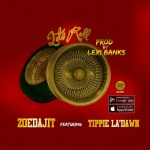 [Single] Zoedajit – Lets Roll [Prod by Lexi Banks] @BMOZoedajit