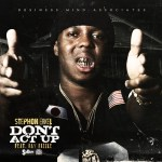 [Single] Stephon Erkel – Don't Act Up [Feat. Ray Rizzle] @2435stephon