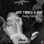 [Single] Franceau – 100 Times A Day (Prod by.Teesteez) @Franceau__
