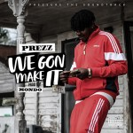 [Single] Prezz – We Gon Make it (official PRESSURE SERIES soundtrack)