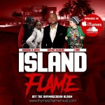 [Video] Rhyme Scheme – Island Flame (Ft Nashoo & Haya & El Jamexican) @OmegaSons