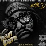 "[Music]- Killa D ""Bout That Feat Jus Kno Mac"" @KillaD713"