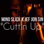 "Mino Slick ft Jef Jon Sin "" Cuttin Up"" [ Official Video ] @Mino_Slick"
