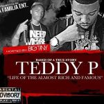 [Mixtape] Teddy Pi – Life of the Almost Rich & Famous @mrteddyp1