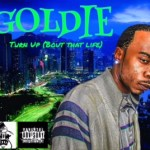 [Single]  Goldie (G.Dot) – Turn Up @ThinkBigGoldie