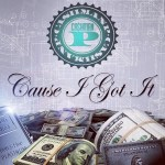 "[Single] Ca$hMan P – ""Cause I Got It""   @cashmanp_"
