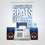 [Mixtape] Mossberg Beats Go Bang, Vol. 2 @lilmunney