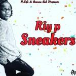 "[Single] RIY P ""Sneakers"" @RIYPFly #RIYP"