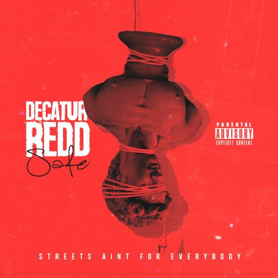 [Single] Decatur Redd - S.A.F.E. (Streets Aint For Everybody)
