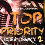 [Mixtape]- Top Priority 2 Hosted by @tampamystic