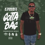 [Single] FrontStreet – Gotta Bag