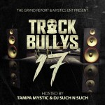 [Mixtape]- Track Bully's 17 hosted by @tampamystic & @djsuch_n_such