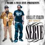 [Single] Q'Balla – Serve ft Starlito
